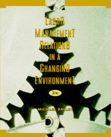 Labor Management Relations in a Changing Environment 2E av Michael Ballot (Heftet)
