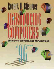 Introducing Computers 1995/96 av Robert H. Blissmer (Heftet)