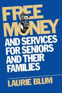 Free Money and Services for Seniors and Their Families av Laurie Blum (Heftet)