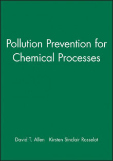 Pollution Prevention for Chemical Processes av David T. Allen og Kirsten Sinclair Rosselot (Innbundet)
