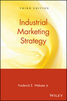 Industrial Marketing Strategy av Frederick E. Webster (Heftet)