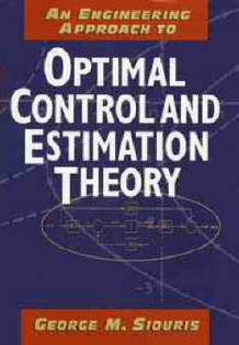 An Engineering Approach to Optimal Control and Estimation Theory av George M. Siouris (Innbundet)