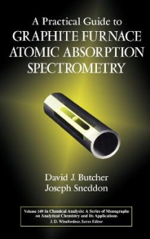 A Practical Guide to Graphite Furnace Atomic Absorption Spectrometry av David J. Butcher og Joseph Sneddon (Innbundet)