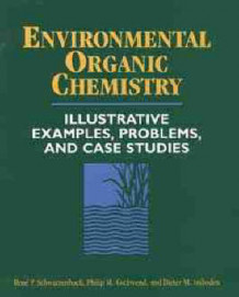 Environmental Organic Chemistry: Illustrative Examples, Problems and Case Studies av Rene P. Schwarzenbach, Philip M. Gschwend og Dieter M. Imboden (Heftet)