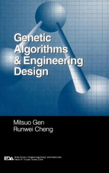 Genetic Algorithms and Engineering Design av Mitsuo Gen og Runwei Cheng (Innbundet)