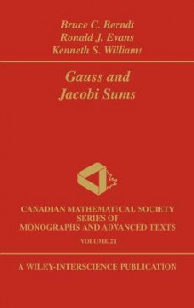 Gauss and Jacobi Sums av Bruce C. Berndt, Ronald J. Evans og Kenneth S. Williams (Innbundet)