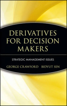 Derivatives for Decision Makers av George Crawford og Bidyut C. Sen (Innbundet)