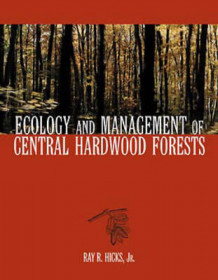 Ecology and Management of Central Hardwood Forests av Ray R. Hicks (Innbundet)
