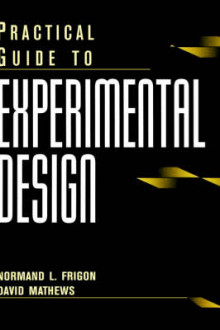 Practical Guide to Experimental Design av Normand L. Frigon og David Mathews (Innbundet)