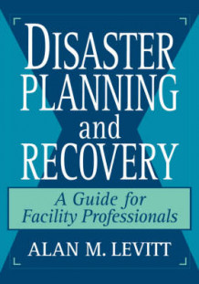 Disaster Planning and Recovery av Alan M. Levitt (Innbundet)
