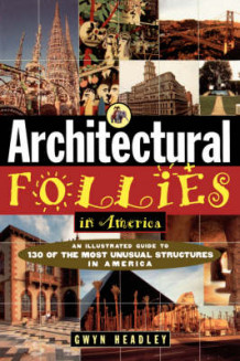 Architectural Follies in America av Gwyn Headley (Heftet)