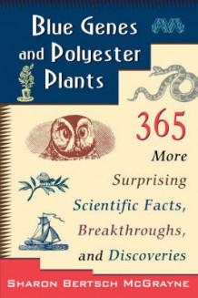 Blue Genes and Polyester Plants av Sharon Bertsch McGrayne (Heftet)