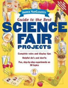 Janice VanCleave's Guide to the Best Science Fair Projects av Janice VanCleave (Heftet)