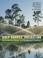Golf Course Irrigation av James Barrett, Brian Vinchesi, Robert Dobson, Paul Roche og David Zoldoske (Innbundet)