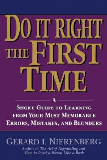 Do it Right the First Time av Gerard I. Nierenberg (Heftet)