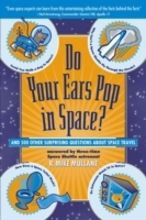 Do Your Ears Pop in Space? and 500 Other Surprising Questions About Space Travel av R.Mike Mullane (Heftet)