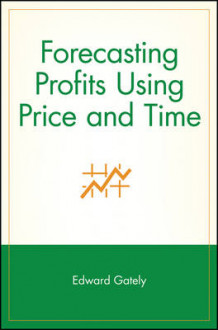 Forecasting Profits Using Price and Time av Edward Gately (Heftet)
