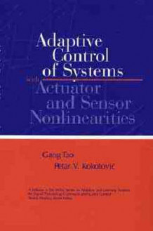 Adaptive Control of Systems with Actuator and Sensor Nonlinearities av Petar V. Kokotovic og Gang Tao (Innbundet)