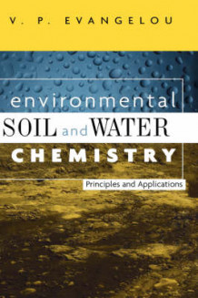 Environmental, Soil and Water Chemistry av V.P. Evangelou (Innbundet)