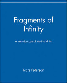 Fragments of Infinity: A Kaleidoscope of Math and av Peterson (Innbundet)