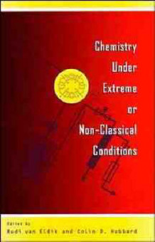 Chemistry Under Extreme or Non-Classical Conditions (Innbundet)