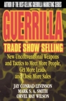 Guerrilla Trade Show Selling av Conrad Levinson, Mark S. A. Smith og Orvel Ray-Wilson (Heftet)
