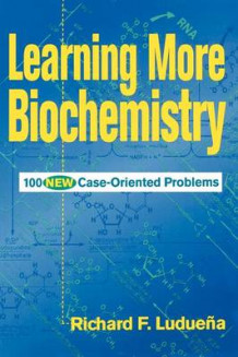 Learning More Biochemistry av Richard F. Luduena (Heftet)