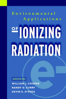 Environmental Applications of Ionizing Radiation (Heftet)