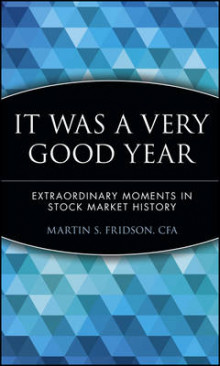 It Was a Very Good Year av Martin S. Fridson (Innbundet)