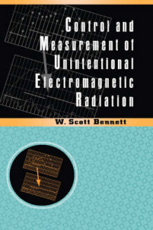 Control and Measurement of Unintentional Electromagnetic Radiation av W.Scott Bennett (Innbundet)