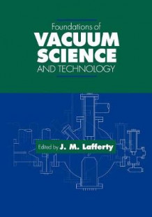 Foundations of Vacuum Science and Technology (Heftet)