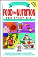 Janice VanCleave's Food and Nutrition for Every Kid av Janice VanCleave (Heftet)