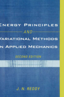 Energy Principles and Variational Methods in Applied Mechanics av J. N. Reddy (Innbundet)