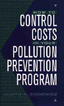 How to Control Costs in Your Pollution Prevention Program av Judith A. Cichowicz (Innbundet)