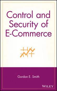 Control and Security of e-Commerce av Gordon E. Smith (Innbundet)