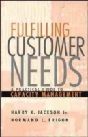 Fulfilling Customer Needs av Harry K. Jackson og Normand L. Frigon (Innbundet)