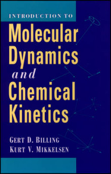 Introduction to Molecular Dynamics and Chemical Kinetics av Gert Due Billing og Kurt V. Mikkelsen (Innbundet)