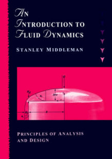 An Introduction to Fluid Dynamics av Stanley Middleman (Heftet)