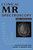 Clinical MR Spectroscopy av Nouha Salibi og Mark A. Brown (Heftet)