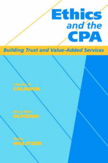 Ethics and the CPA av Charles H. Calhoun, Mary Ellen Oliverio og Philip Wolitzer (Innbundet)