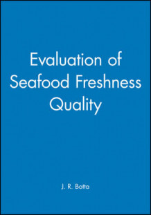 Evaluation of Seafood Freshness and Quality av J. R. Botta (Innbundet)