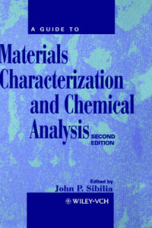 A Guide to Materials Characterization and Chemical Analysis av John P. Sibilia (Innbundet)