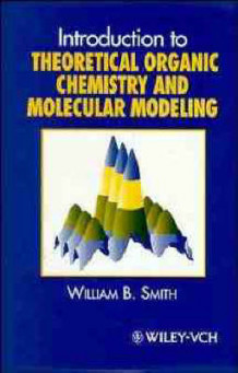 Introduction to Theoretical Organic Chemistry & Molecular Modeling av William B. Smith (Innbundet)