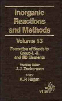 Inorganic Reactions and Methods: Formation of Bonds to Group-I, -II, and -IIIB Elements v. 13 av J. J. Zuckerman (Innbundet)