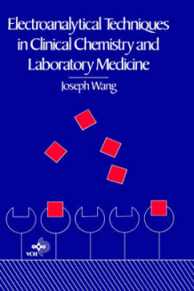 Electroanalytical Techniques in Clinical Chemistry and Laboratory Medicine av Joseph Wang (Innbundet)