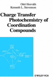 Charge Transfer Photochemistry of Coordination Compounds av Otto Horvath og K. L. Stevenson (Innbundet)