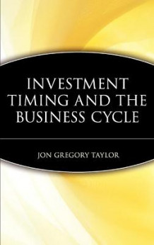 Investment Timing and the Business Cycle av Jon Gregory Taylor (Innbundet)