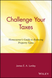 Challenge Your Taxes av James E.A. Lumley (Heftet)