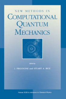 Advances in Chemical Physics: New Methods in Computational Quantum Mechanics v.93 (Heftet)