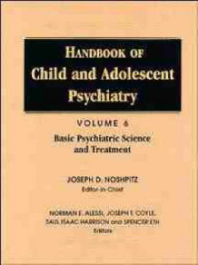 Handbook of Child and Adolescent Psychiatry: Basic Psychiatric Science and Treatment v. 6 (Innbundet)